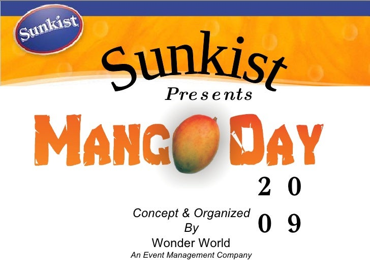 Presents 2009 Concept & Organized By Wonder World An Event Management Company Sunkist
