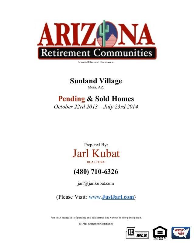 ArizonaRetirementCommunities   SunlandVillage Mesa,AZ.  Pending&SoldHomes October22rd2013–July23rd2...