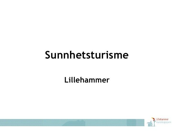 SunnhetsturismeLillehammer<br />v/ Ole A. Smidesang<br />www.lkp.no<br />