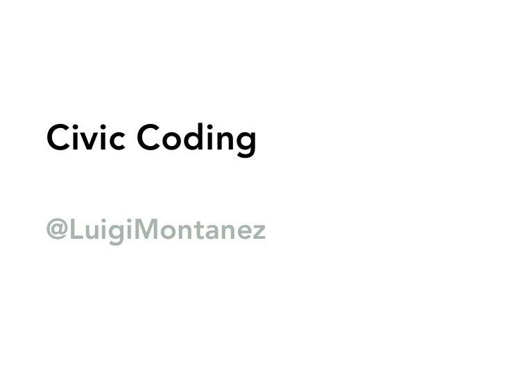 Civic Coding  @LuigiMontanez