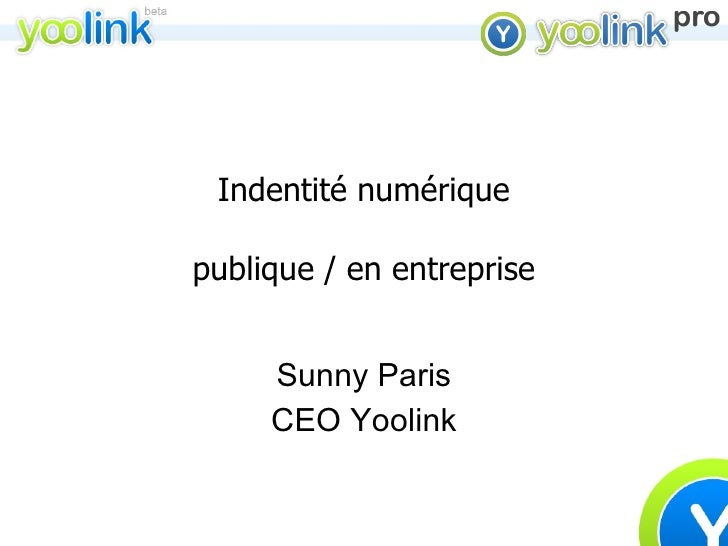 Indentité numérique   publique / en entreprise Sunny Paris CEO Yoolink