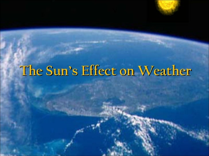 The Sun's Effect on Weather