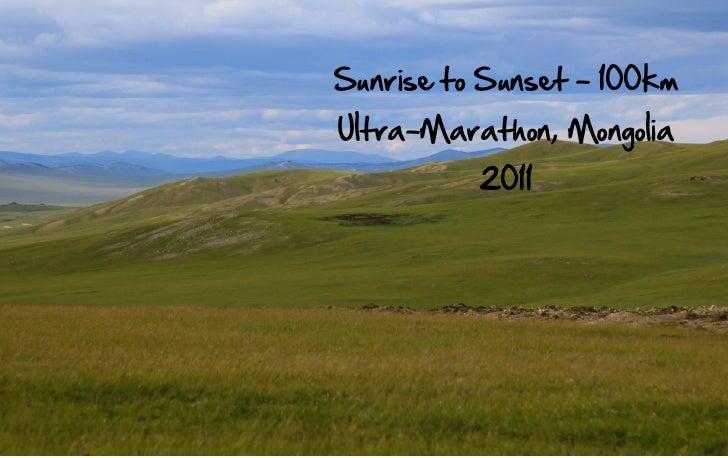 Sunrise to Sunset - 100kmUltra-Marathon, Mongolia          2011