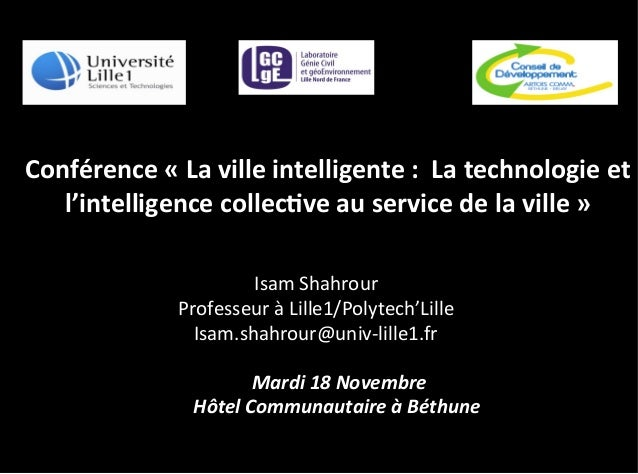 Conférence	   «	   La	   ville	   intelligente	   :	   	   La	   technologie	   et	    l'intelligence	   collec5ve	   au	 ...