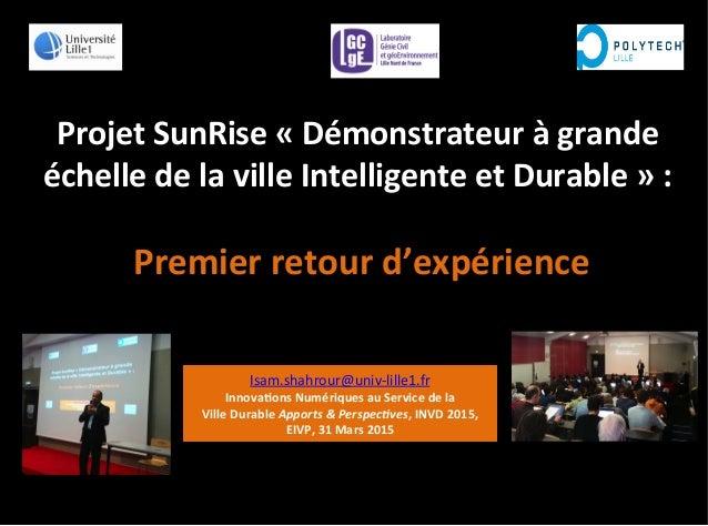 Projet  SunRise  «  Démonstrateur  à  grande   échelle  de  la  ville  Intelligente  et  Durable ...