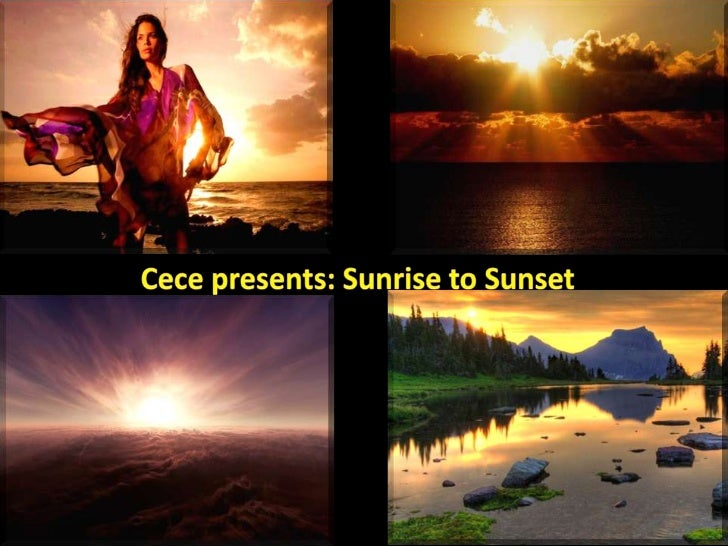 Cece presents: Sunrise to Sunset<br />