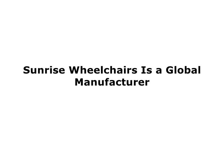 Sunrise Wheelchairs Is a Global Manufacturer