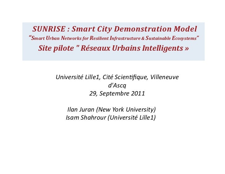 "S UNRISE  :   S mart  C ity  D emonstration  M odel""Smart Urban Networks for Resilient Infrastructur..."
