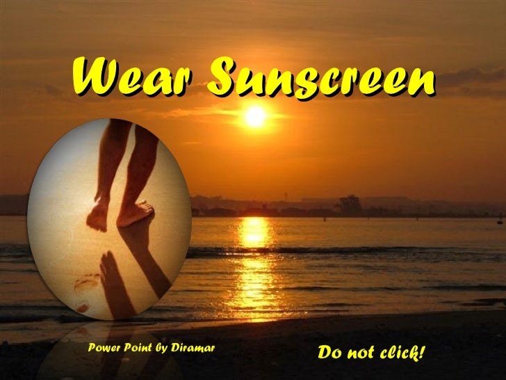 Sunscreen - reflection for the new  year-text:Mary Schmich