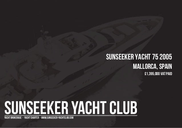 SUNSEEKER Yacht 75 2005 Mallorca, Spain £1,395,000 Vat Paid