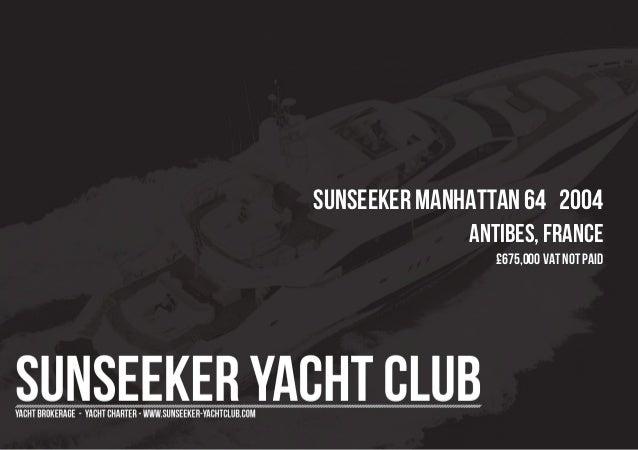SUNSEEKER MANHATTAN 64  , 2004, £675,000 For Sale Brochure. Presented By sunseeker-yachtclub.com
