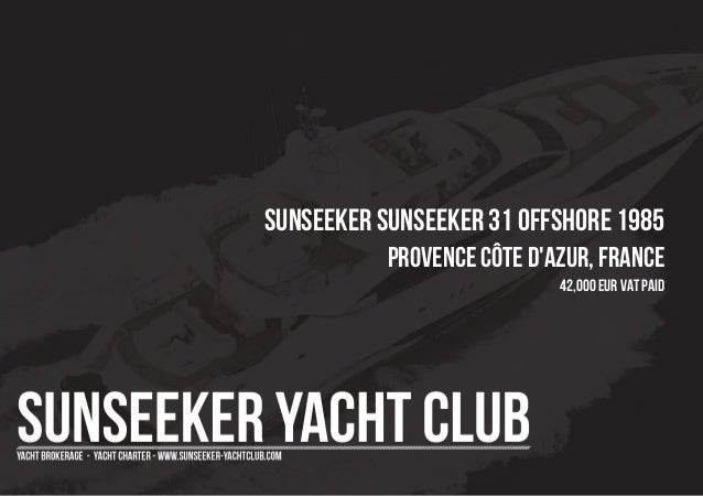 SUNSEEKER SUNSEEKER 31 OFFSHORE 1985 Provence Côte d'Azur, France 42,000 EUR Vat Paid