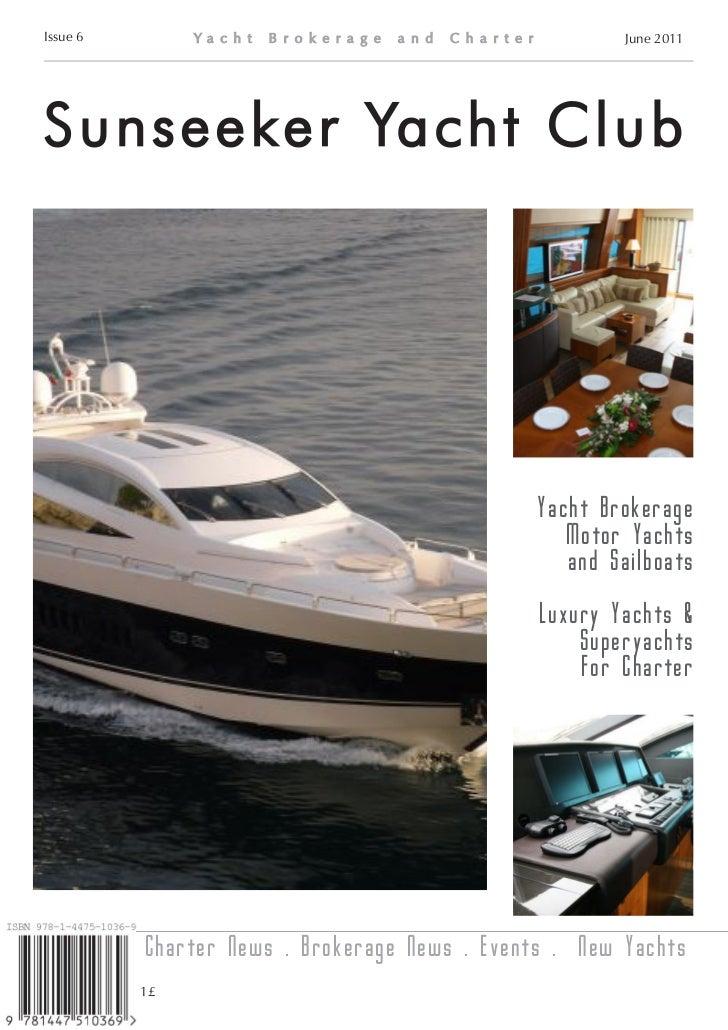 Sunseeker Yacht Club magazine - June 2011 issue