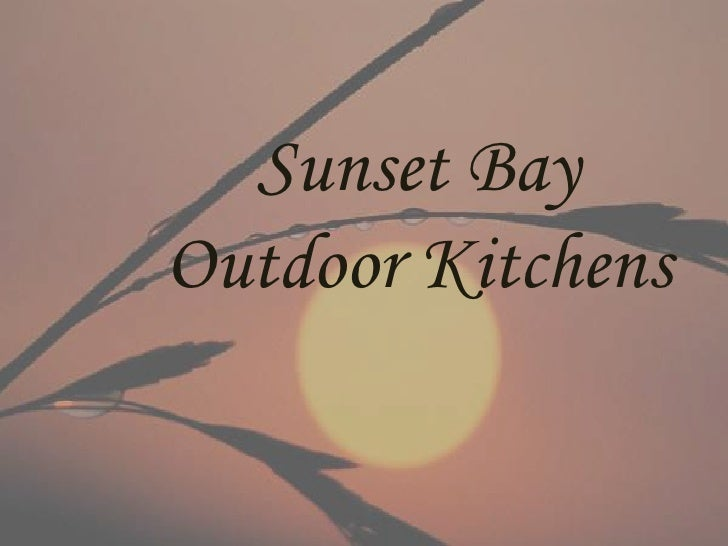 Sunset Bay Outdoor Kitchens<br />