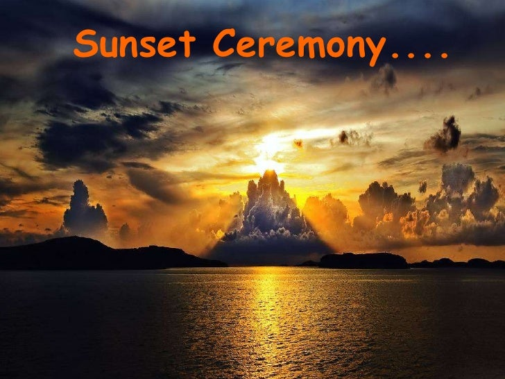 Sunset Ceremony....