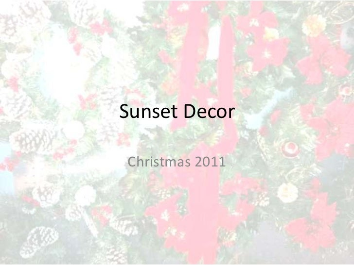 Sunset DecorChristmas 2011