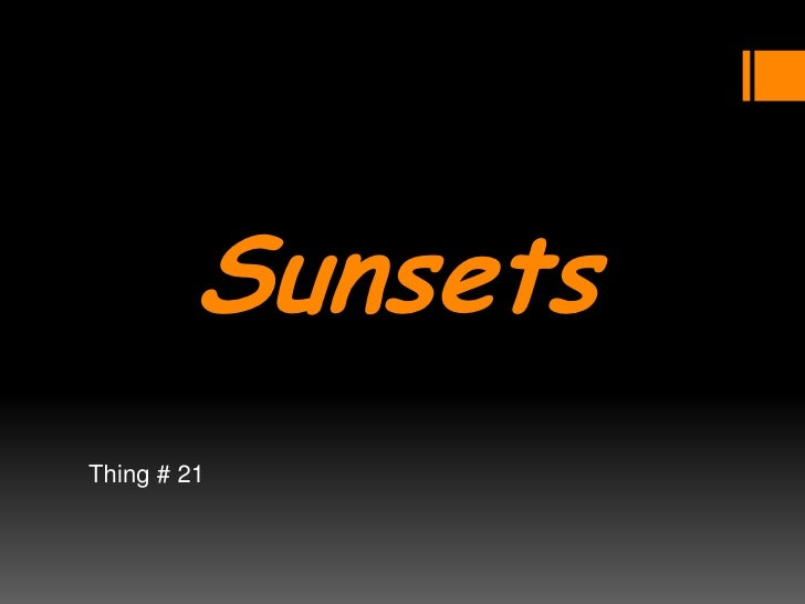 Sunsets<br />Thing # 21<br />