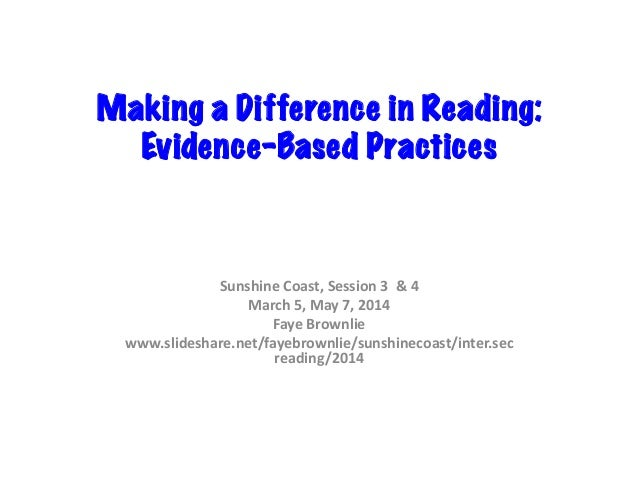 Making a Difference in Reading: Evidence-Based Practices   Sunshine  Coast,  Session  3    &  4   March  ...
