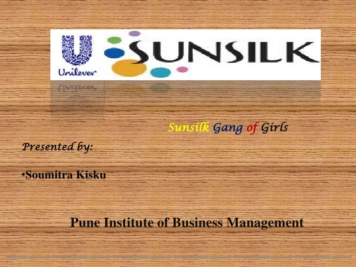 Sunsilk Gang of GirlsPresented by:•Soumitra Kisku        Pune Institute of Business Management