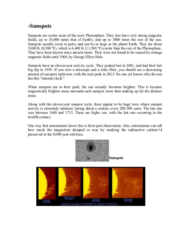 -Sunspots Sunspots are cooler areas of the sun's Photosphere. They also have very strong magnetic fields, up to 10,000 tim...
