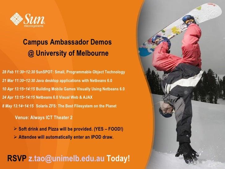 Campus Ambassador Demos             @ University of Melbourne  28 Feb 11:30~12:30 SunSPOT: Small, Programmable Object Tech...