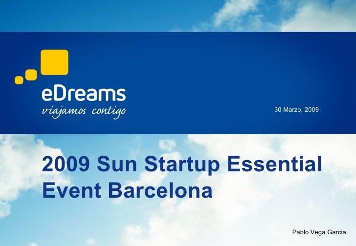 2009 Sun Startup Essential Event Barcelona 30 Marzo, 2009 Pablo Vega Garcia
