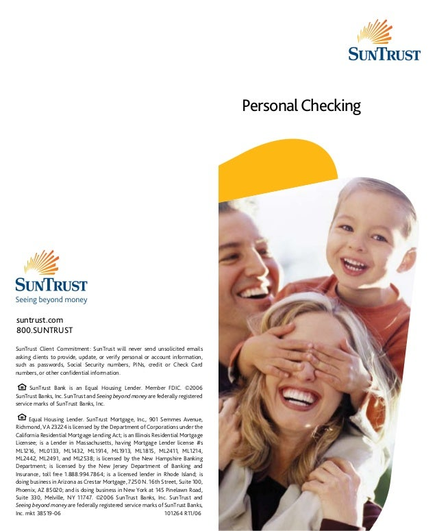 Personal Checking  suntrust.com 800.SUNTRUST SunTrust Client Commitment: SunTrust will never send unsolicited emails askin...
