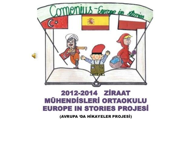 2012-2014 ZİRAAT MÜHENDİSLERİ ORTAOKULU EUROPE IN STORIES PROJESİ (AVRUPA 'DA HİKAYELER PROJESİ)