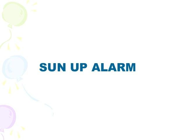 SUN UP ALARM