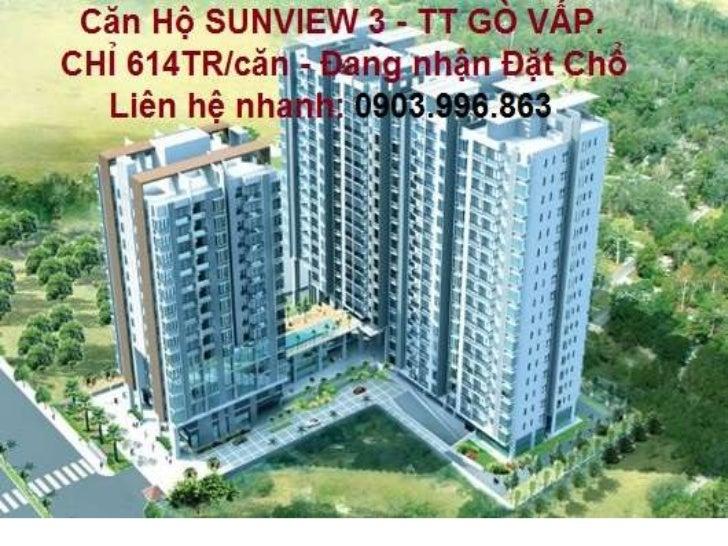 Vị Trí•  Tọa lạc tại mặt tiền đường Phạm Văn Chiêu, Quận Gò Vấp,  TP. Hồ Chí Minh.• Dự án SUNVIEW 3 đã dần hình thành và đ...