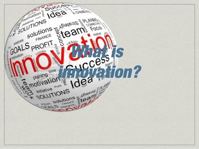 Innovation - What is It?