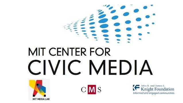 MIT Media Lab (PARTICIPATORY) MEDIA CIVIC INVOLVEMENT CIVIC MEDIA
