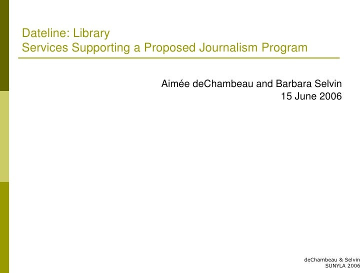 Dateline: LibraryServices Supporting a Proposed Journalism Program