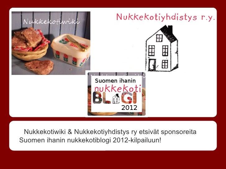 Nukkekotiwiki & Nukkekotiyhdistys ry etsivät sponsoreitaSuomen ihanin nukkekotiblogi 2012-kilpailuun!