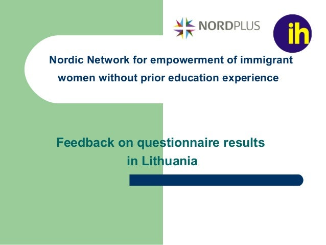 Nordic Network for empowerment of immigrant women without prior education experience Feedback on questionnaire results in ...