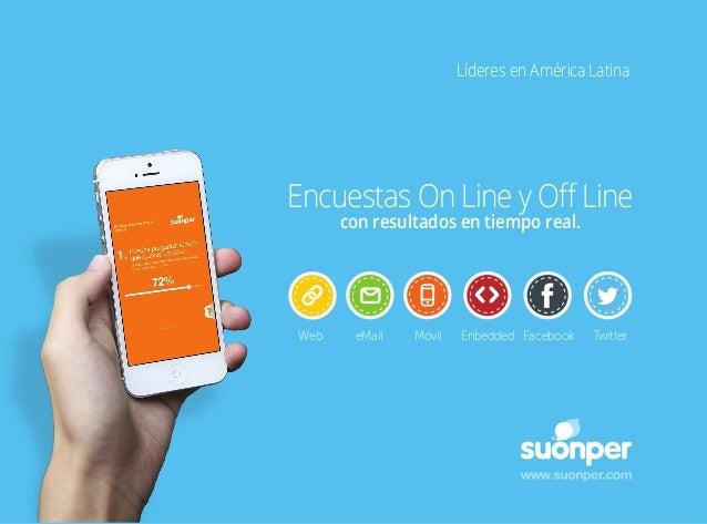 Líderes en América Latina  Encuestas On Line y Off Line con resultados en tiempo real.  Web  eMail  Móvil  Enbedded Faceboo...
