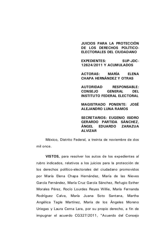 JUICIOS PARA LA PROTECCIÓN DE LOS DERECHOS POLÍTICO- ELECTORALES DEL CIUDADANO EXPEDIENTES: SUP-JDC- 12624/2011 Y ACUMULAD...