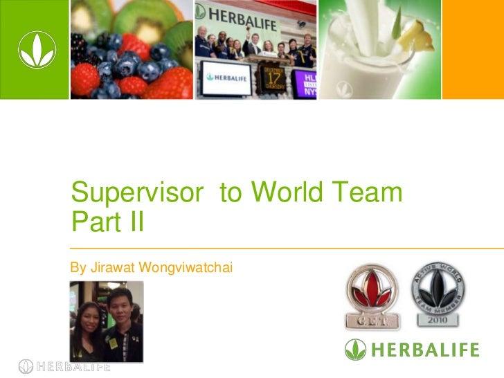Supervisor to World TeamPart IIBy Jirawat Wongviwatchai
