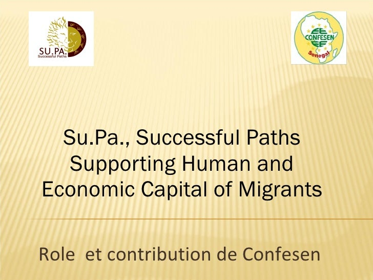 Su.Pa., Successful Paths Supporting Human and Economic Capital of Migrants Role  et contribution de Confesen