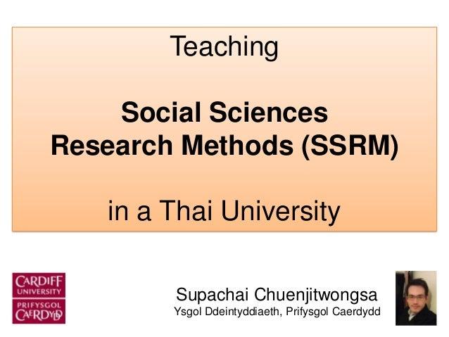 Teaching social science research methods in a Thai university: Presentation by Supachai Chuenjitwongsa, Cardiff University