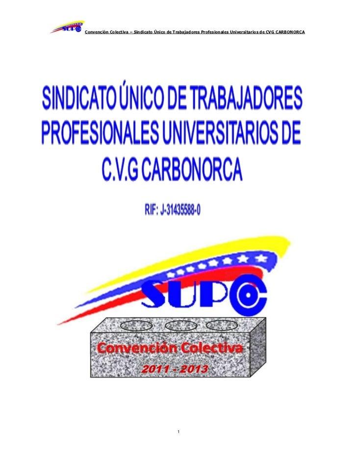 Convención Colectiva – Sindicato Único de Trabajadores Profesionales Universitarios de CVG CARBONORCA                     ...