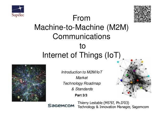 FromMachine-to-Machine (M2M)    Communications             to Internet of Things (IoT)       Introduction to M2M/IoT      ...
