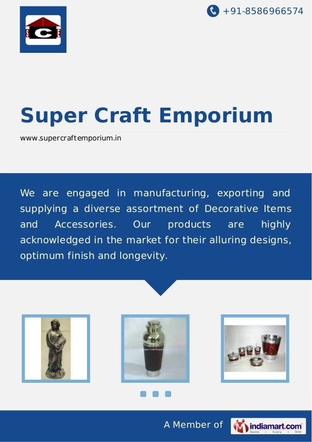 +91-8586966574  Super Craft Emporium www.supercraftemporium.in  We are engaged in manufacturing, exporting and supplying a...