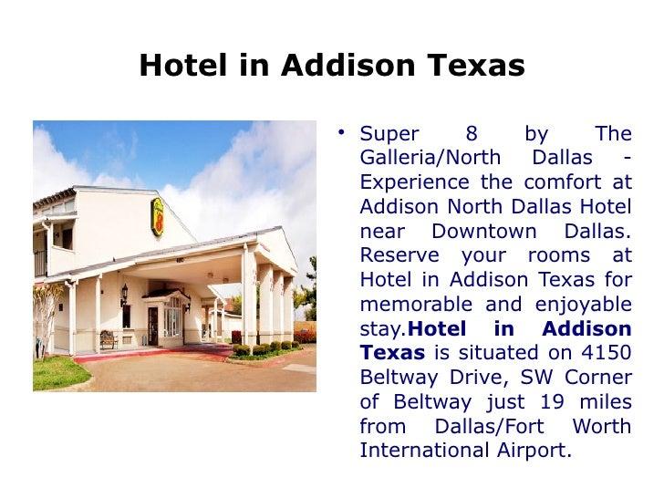 Hotel in Addison Texas <ul><li>Super 8 by The Galleria/North Dallas - Experience the comfort at Addison North Dallas Hotel...