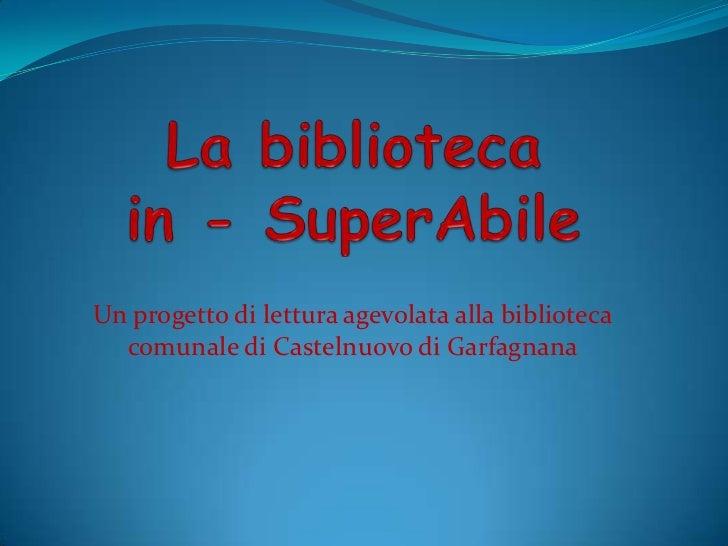 Un progetto di lettura agevolata alla biblioteca  comunale di Castelnuovo di Garfagnana