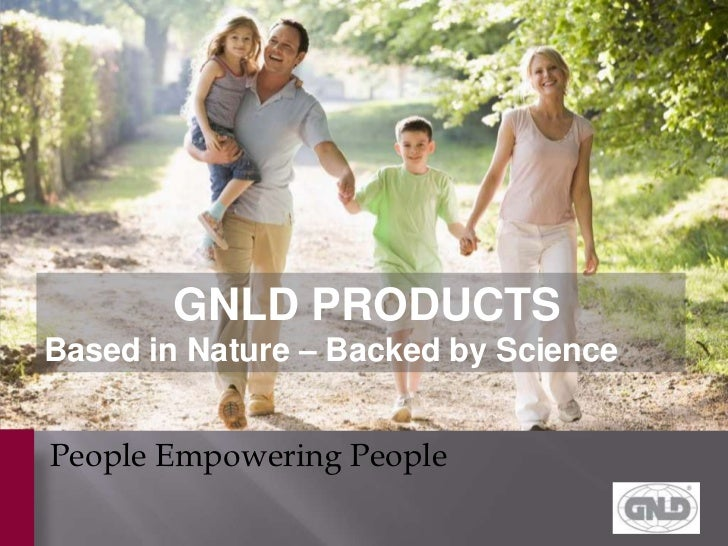 GNLD PRODUCTSBased in Nature – Backed by SciencePeople Empowering People