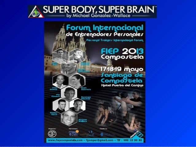 SUPER BODY, SUPER BRAIN IN SPAIN!