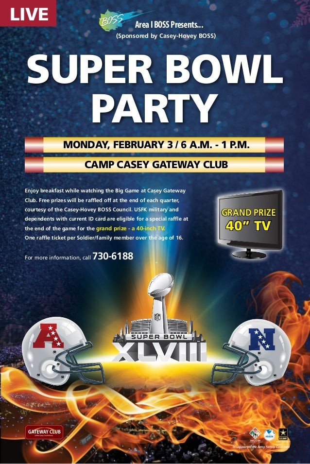 LIVE  Area I BOSS Presents... (Sponsored by Casey-Hovey BOSS)  SUPER BOWL Party Monday, February 3 / 6 a.m. - 1 p.m. Camp ...