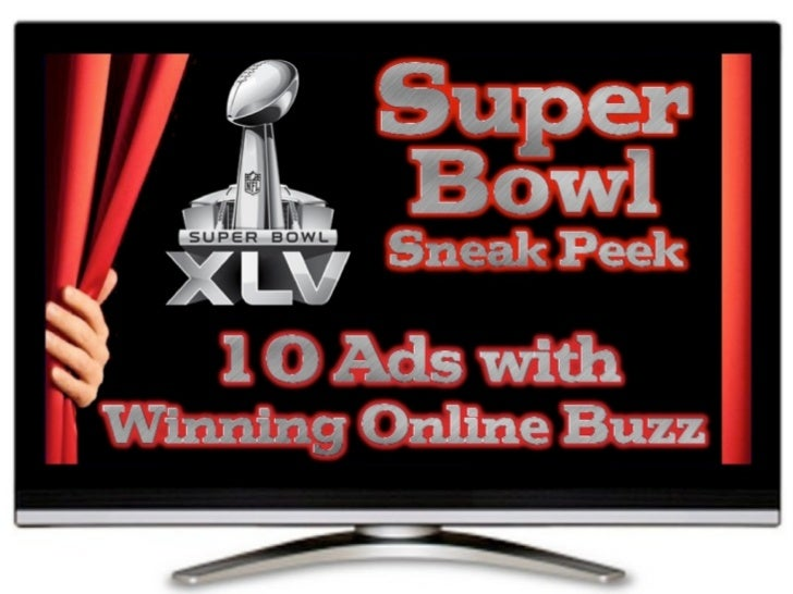 Super Bowl Sneak Peek:                    10 Ads with Winning Online BuzzThe Super Bowl is the ultimate in football. It's ...