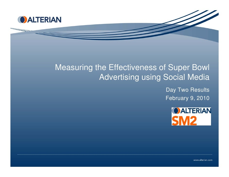 Measuring the Effectiveness of Super Bowl            Advertising using Social Media                              Day Two R...